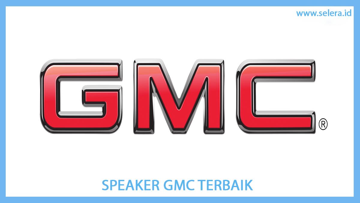 Speaker GMC Terbaik