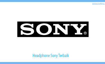 Headphone Sony Terbaik