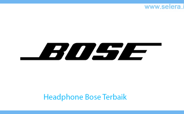 Headphone Bose Terbaik